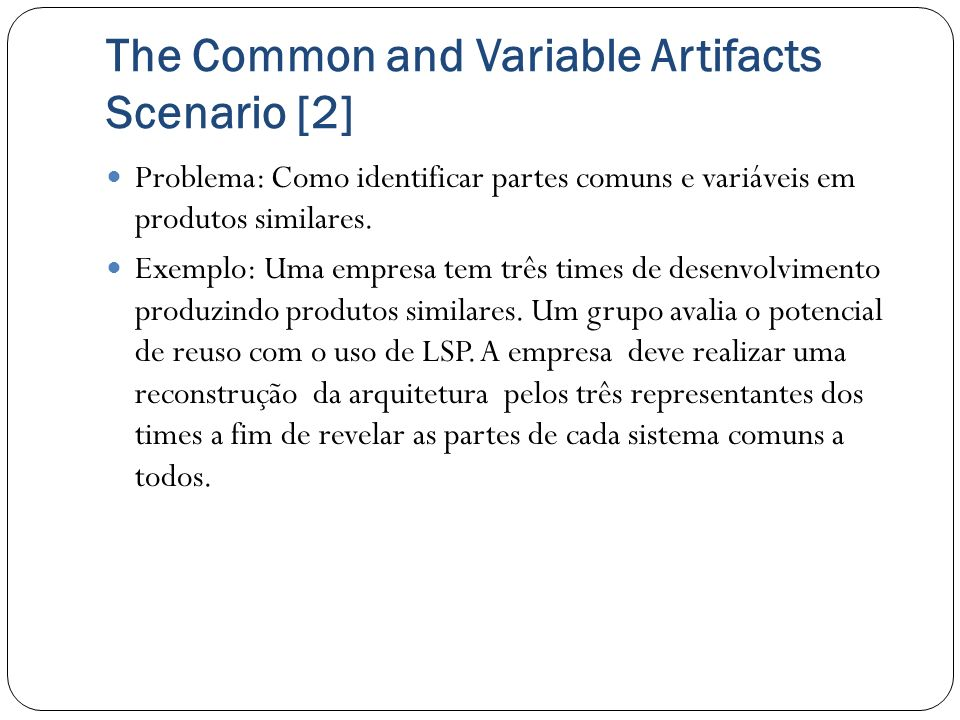 The Common and Variable Artifacts Scenario [2]